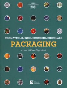 Packaging. Neomateriali nell'economia circolare